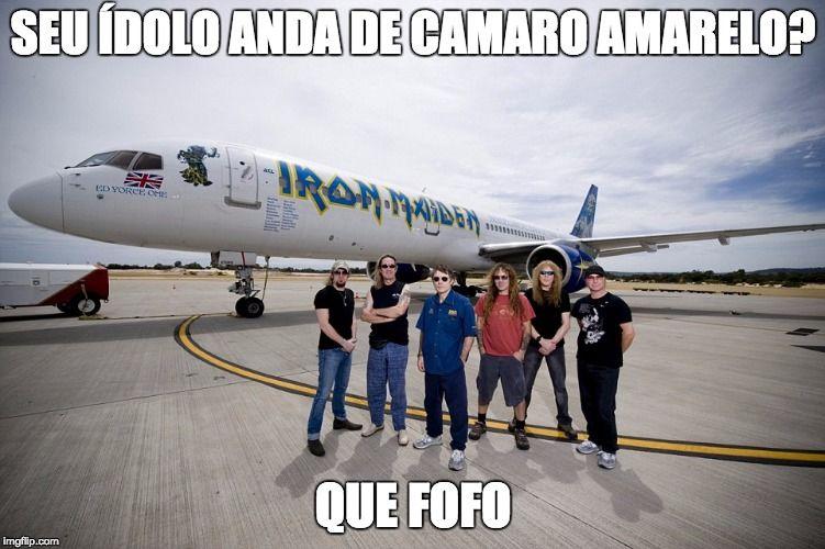 Iron Maiden: seu ídolo anda de Camaro Amarelo? Que fofo.